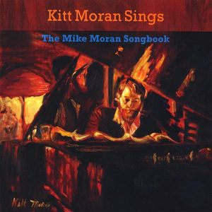 Kitt Moran Sings the Mike Moran Songbook