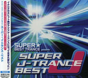 Super Best Trance Presents Super J-Tranc /  Various [Import]