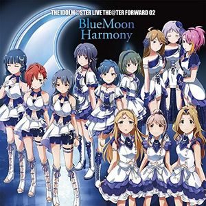 Idolm@Ster Live The@Ter Forw 02 02 Bluemoon Harmony (OriginalSoundtrack) [Import]