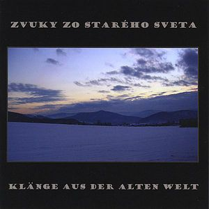 Sounds of An Old World/ Zvuky Zo Staraho Sveta