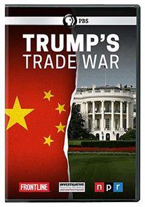 FRONTLINE: Trump's Trade War