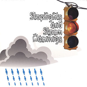 Stoplights & Storm Warnings