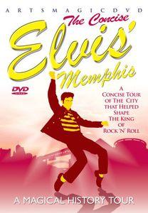 The Concise Elvis' Memphis: A Magical History Tour