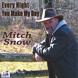 Snow, Mitch : Every Night You Make My Day