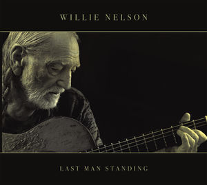 Last Man Standing , Willie Nelson