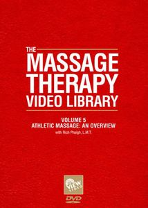 Massage Therapy Video Library - Athletic Massage: An Overview: Volume 5