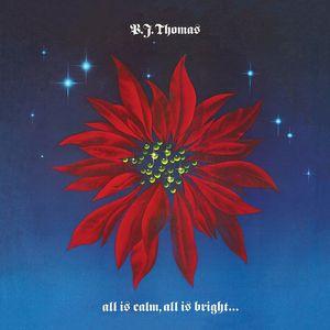 B.J. Thomas: All Is Calm, All Is Bright...