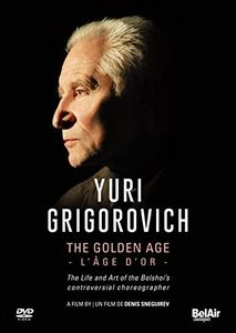 Yuri Grigorovich: The Golden Age