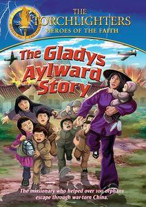 Torchlighters: Gladys Aylward Story