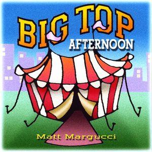 Big Top Afternoon