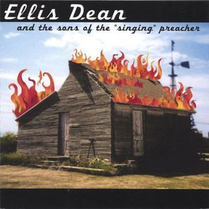 Ellis Dean & the Sons of the Singing Preacher