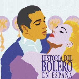 Historia Del Bolero De Espana: Grabaciones E Interpretes Originales / Various [Import]