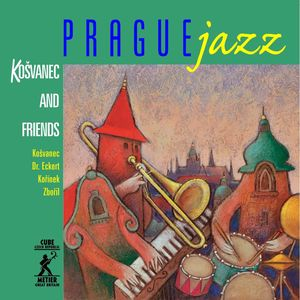 Prague Jazz: Kosvanec and Friends