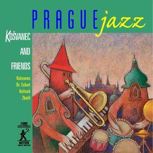 Prague Jazz: Kosvanec and Friends