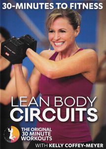30 Minutes to Fitness: Lean Body Circuits With Kelly Coffey Meyer