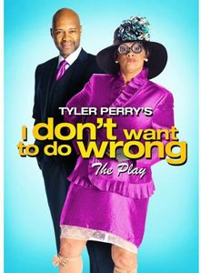 Tyler Perry's I Don't Want to Do Wrong