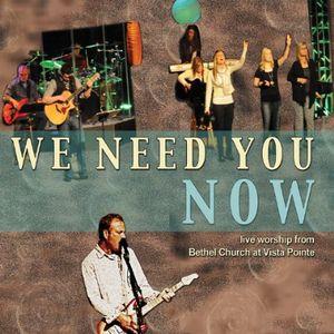 We Need You Now