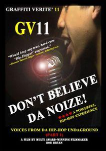 Graffiti Verite: Volume 11: Don't Believe Da Noize: Voices From Da Hip Hop Undaground Part One