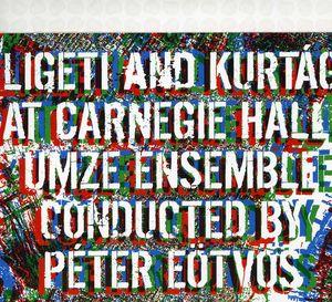 Ligeti & Kurtag at Carnegie Hall
