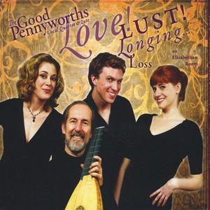 Love Lust Longing Loss-An Elizabethan Romp