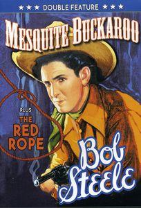 Bob Steele Double Featture: Mesquiete Buckaroo /  The Red Rope