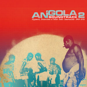 Angola Soundtrack 2: Hypnosis Distortions /  Various