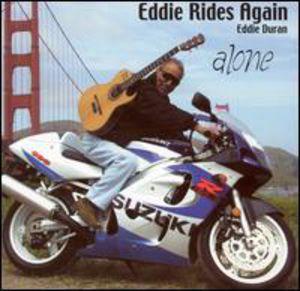 Eddie Rides Again Alone