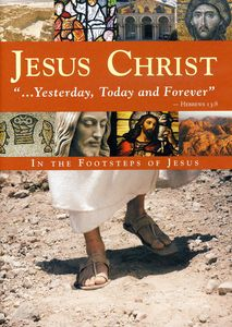 Jesus Christ-Yesterday Today & for