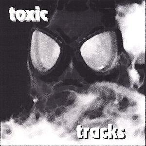 Toxic Tracks