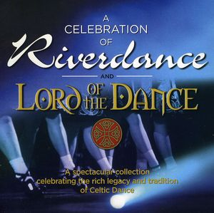 Celebration Of Riverdance/ Lord Of The Dance
