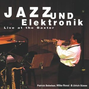 Jazz Und Elektronik-Live at the Baxter