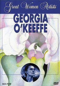 Great Women Artists: Georgia O'Keefe