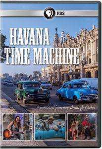 Great Performances: Havana Time Machine