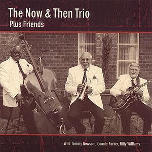 Now & Then Trio Plus Friends
