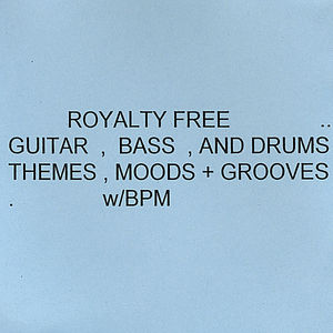 Royalty Free Guitar, Bass+Drums, Moods, Themes+Groove