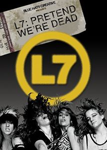 L7 - Pretend We're Dead