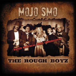 Mojo Smo & the Rough Boyz