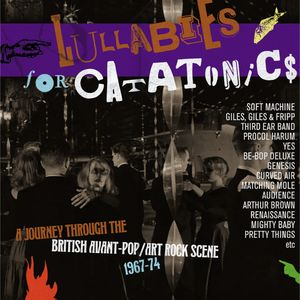 Lullabies For Catatonics: Journey Through The BritishAvant-Pop/ Art-Rock Scene 1967-1974 /  Various [Import]