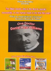 One Doctor Daniel Hale Williams - The Black Doctor who is the first to