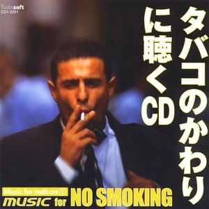 Music for Health Care 1: Music for No Smoking