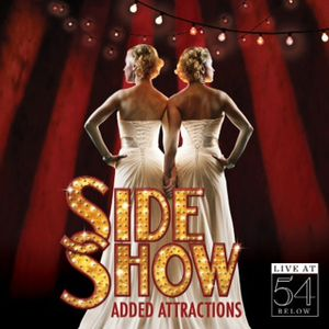 Side Show: Added Attractions-Live at 54 Below /  Various
