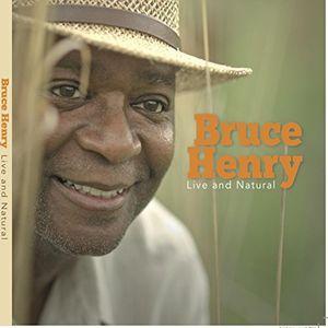 Bruce Henry Live & Natural