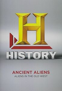 Ancient Aliens: Aliens and the Old West