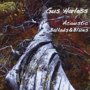 Gus Harless Acoustic Ballads & Blues