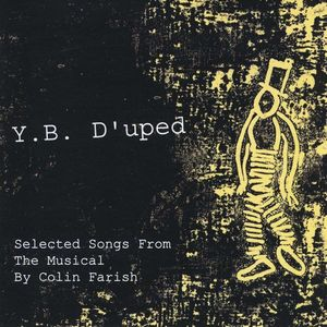 Y.B. Dupe'd Selected Songs from the Musical
