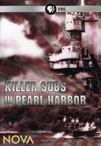 Nova: Killer Subs in Pearl Harbor