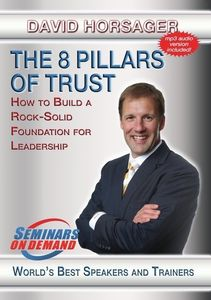 The 8 Pillars Of Trust: How To Build A Rock Solid Foundation ForLeadership