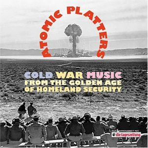 Atomic Platters: Cold War Music