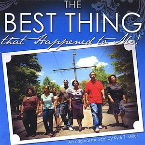 The Best Thing That Happened to Me (Original Musical)