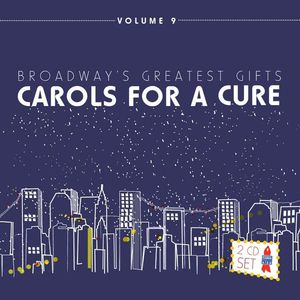 Broadway's Greatest Gifts: Carols for a Cur 9 /  Various